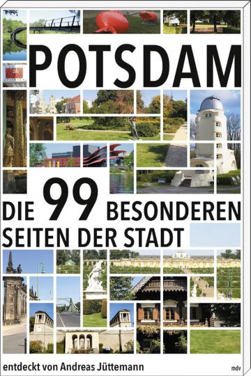 Potsdam. Die 99 besonderen Seiten der Stadt.