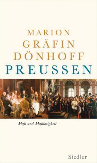 Preußen - Maß und Maßlosigkeit.