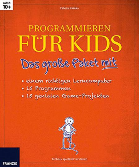 Programmieren für Kids. Das große Buch mit einem richtigen Game-Computer, 15 Programmen und 15 genialen Game-Projekten.