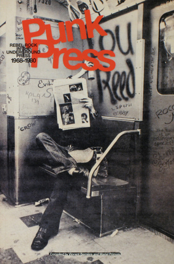 Punk Press. Rebel Rock in the Underground Press 1968-1980.