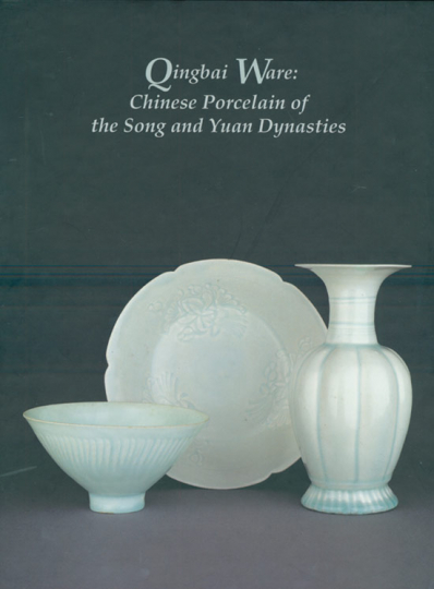 Qingbai Ware: Chinese Porcelain of the Song and Yuan Dynasties.