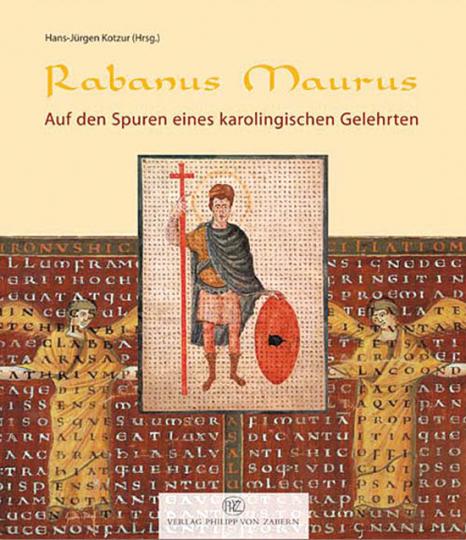 Rabanus Maurus - Auf den Spuren eines karolingischen Gelehrten