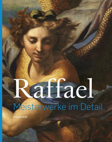 Raffael. Meisterwerke im Detail.