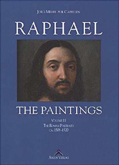 Raffael. Werkverzeichnis der Gemälde 1508-1520. Römische Porträts. Band 3. Raphael. Paintings.