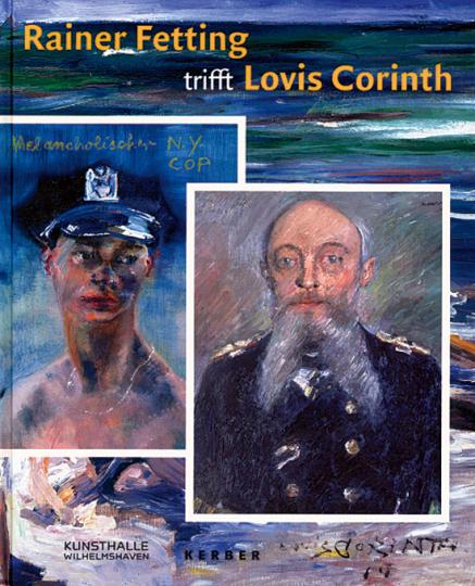 Rainer Fetting trifft Lovis Corinth - Wilde Malerei über die Zeit.