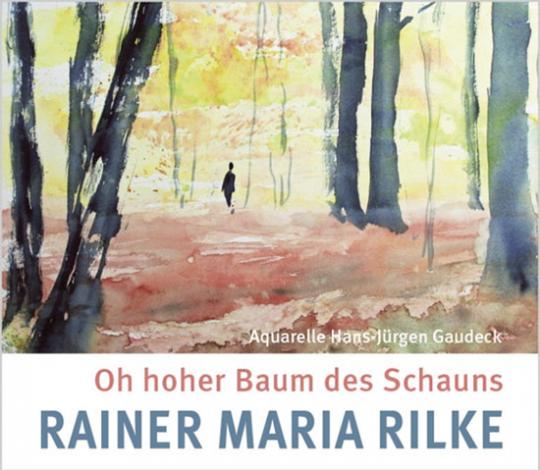 Rainer Maria Rilke. Oh hoher Baum des Schauns.