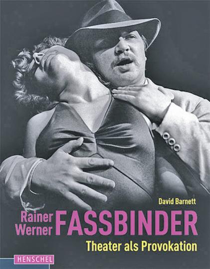 Rainer Werner Fassbinder - Theater als Provokation.