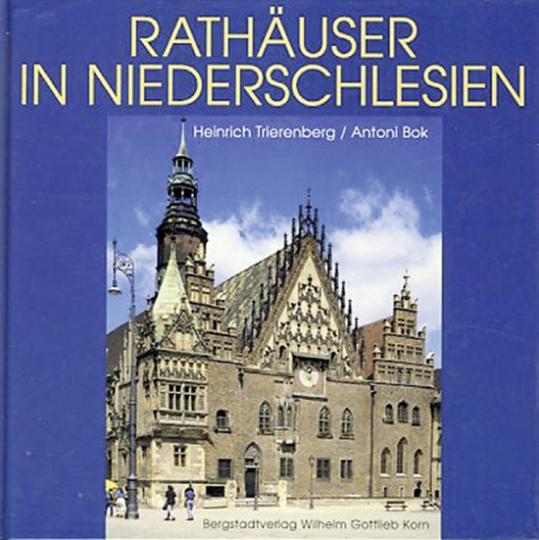 Rathäuser in Niederschlesien. Deutsche Geschichte - Polnische Gegenwart.