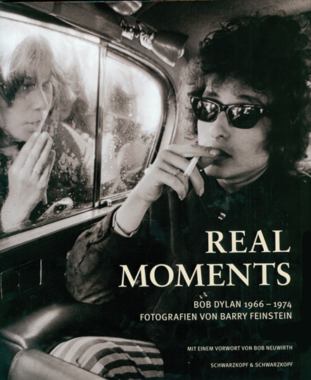 Real Moments. Bob Dylan 1966-1974.