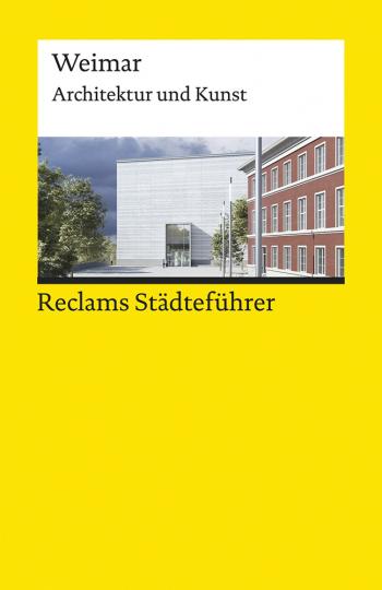 Reclams Städteführer Weimar. Architektur und Kunst.