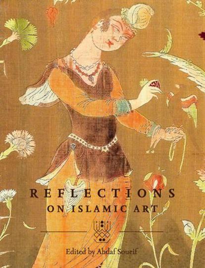 Reflections on Islamic Art. Reflektionen zur islamischen Kunst.