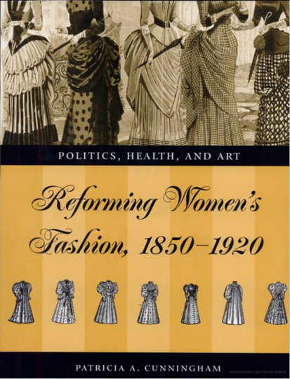 Reforming Women's Fashion, 1850-1920. Politics, Health and Art.