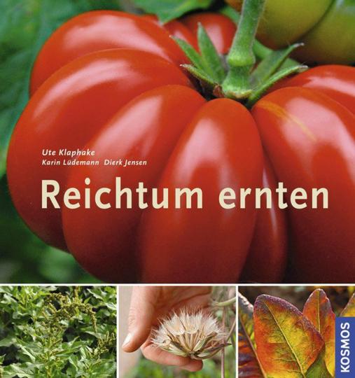 Reichtum ernten - Vielfalt im Gemüsebeet