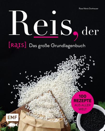 Reis. Das große Grundlagenbuch. 100 Rezepte aus aller Welt.