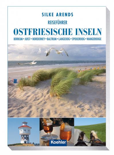 Reiseführer Ostfriesische Inseln. Borkum, Juist, Norderney, Baltrum, Langeoog, Spiekeroog, Wangerooge.