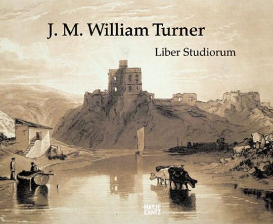 Reisen mit William Turner - Das Liber Studiorum