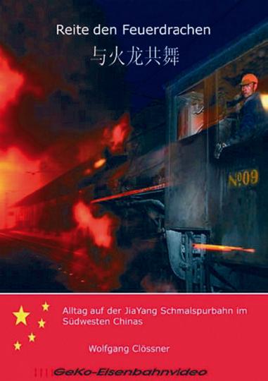Reite den Feuerdrachen - Alltag auf der JiaYang Schmalspurbahn im Südwesten Chinas DVD