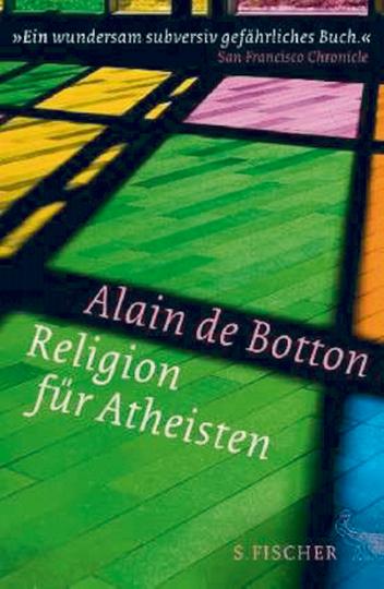 Religion für Atheisten - Vom Nutzen der Religion für das Leben