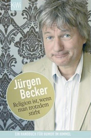 Religion ist, wenn man trotzdem stirbt - Ein Handbuch für Humor im Himmel