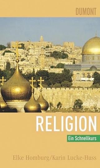 Religion. Ein Schnellkurs.