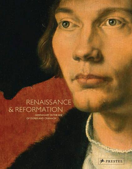 Renaissance und Reformation. Deutsche Kunst im Zeitalter von Dürer und Cranach.