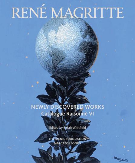 René Magritte. Newly Discovered Works: Catalogue Raisonné Volume VI - Oil Paintings, Gouaches, Drawings. Neu entdeckte Werke. Catalogue Raisonné VI - Ölgemälde, Gouachen, Zeichnungen.