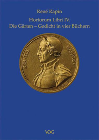René Rapin. Hortorum Libri IV. Die Gärten. Gedicht in vier Büchern.