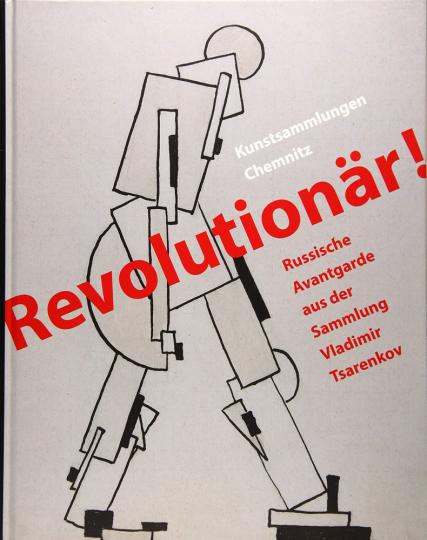 Revolutionär! Russische Avantgarde aus der Sammlung Vladimir Tsarenkov.