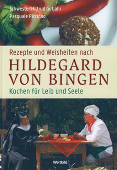 Rezepte & Weisheiten nach Hildegard von Bingen