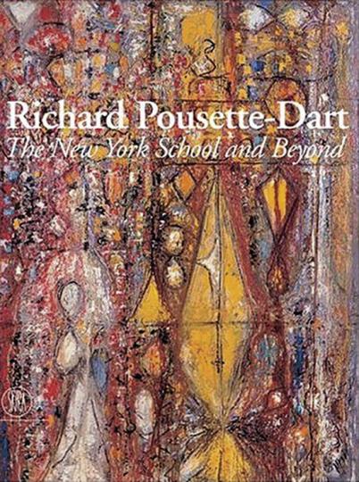 Richard Pousette-Dart. Die »New York School« und darüber hinaus.