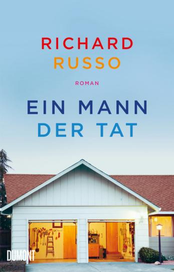 Richard Russo. Ein Mann der Tat. Roman.
