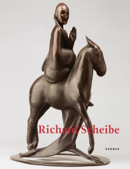 Richard Scheibe. Bildwerke und Arbeiten auf Papier.