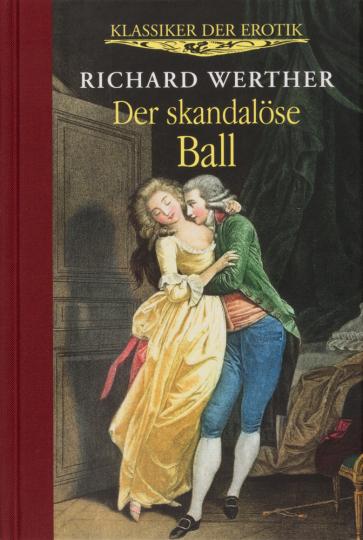 Richard Werther. Der skandalöse Ball.