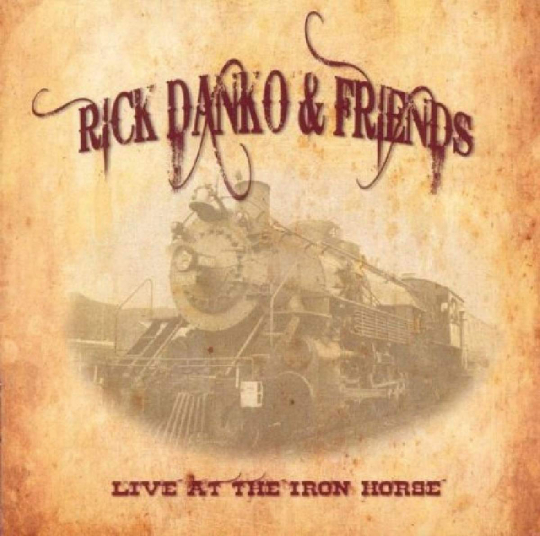 Rick Danko & Friends. Live At The Iron Horse. CD.