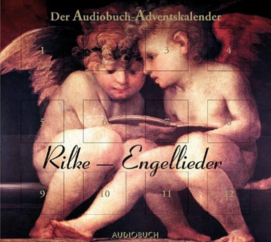 Rilke - Engellieder. Der Audio-Adventskalender (CD)