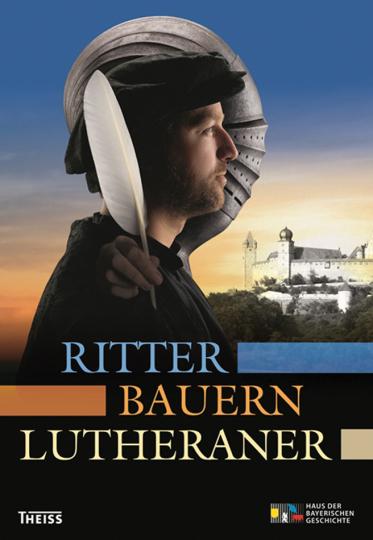 Ritter, Bauern, Lutheraner.