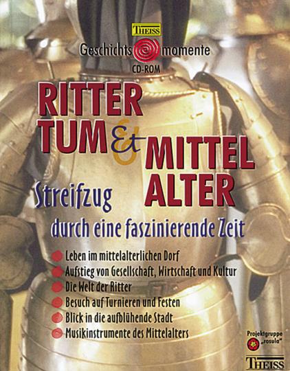 Rittertum und Mittelalter: Streifzug durch eine faszinierende Zeit (CD-ROM)