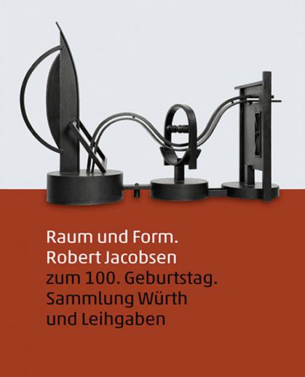 Rober Jacobsen. Raum und Form.