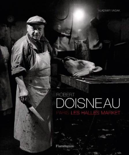 Robert Doisneau. Paris, Les Halles Market.