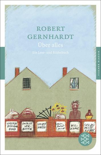 Robert Gernhardt. Über Alles. Ein Lese-und Bilderbuch.