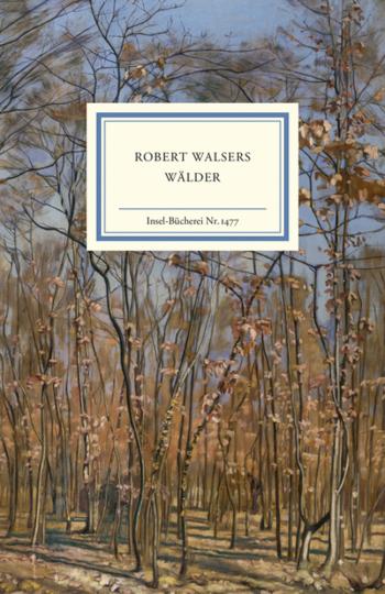 Robert Walsers Wälder.