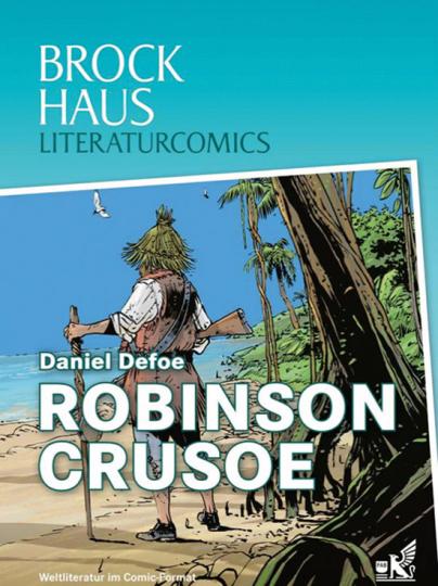 Robinson Crusoe. Weltliteratur im Comic-Format.