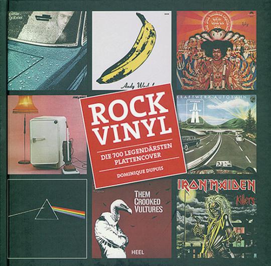 Rock Vinyl. Die 700 legendärsten Plattencover.