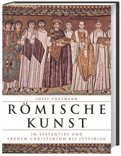 Römische Kunst in Spätantike und frühem Christentum bis Justinian.