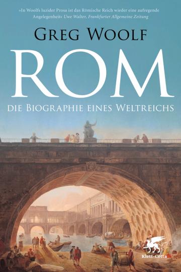 Rom. Die Biographie eines Weltreichs.