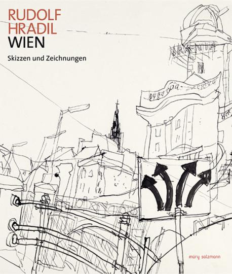 Rudolf Hradil. Wien. Skizzen und Zeichnungen.