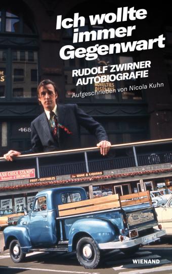 Rudolf Zwirner. Ich wollte immer Gegenwart. Autobiografie, aufgeschrieben von Nicola Kuhn.