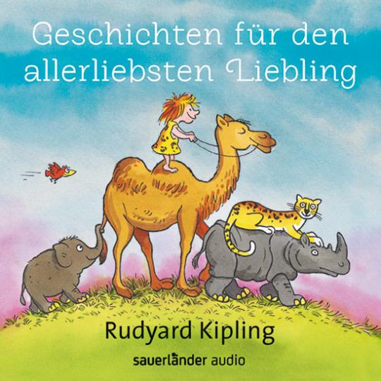 Rudyard Kipling. Geschichten für den allerliebsten Liebling.