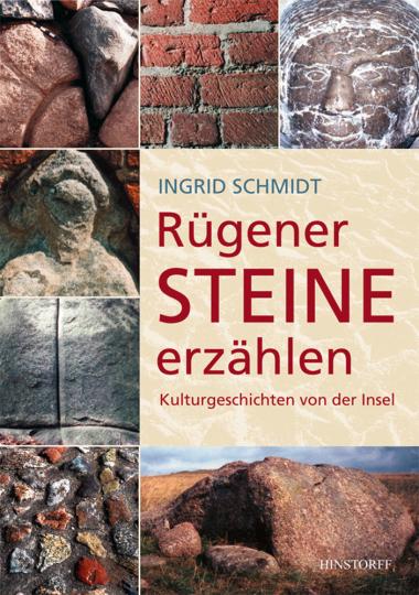 Rügener Steine erzählen. Kulturgeschichten von der Insel.