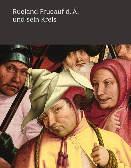 Rueland Frueauf der Ältere und sein Kreis. Meisterwerke im Fokus.